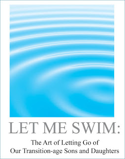 Image says Let Me Swim: The Art of Letting Go of Our Transition-age Sons and Daughters